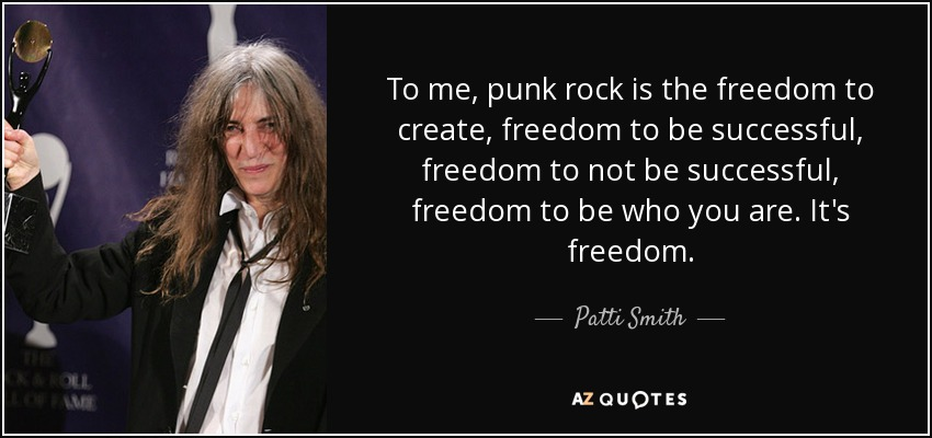 quote-to-me-punk-rock-is-the-freedom-to-create-freedom-to-be-successful-freedom-to-not-be-patti-smith-27-60-92.jpg