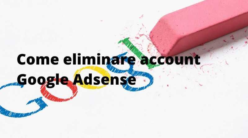 Come-eliminare-account-Google-Adsense.jpg