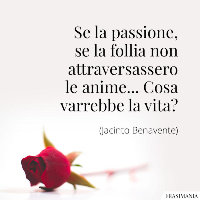 frasi-passione-follia-vita-benavente-700x700.jpg