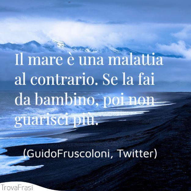 guidofruscoloni-twitter-il-mare-una-malattia-al-co.jpg