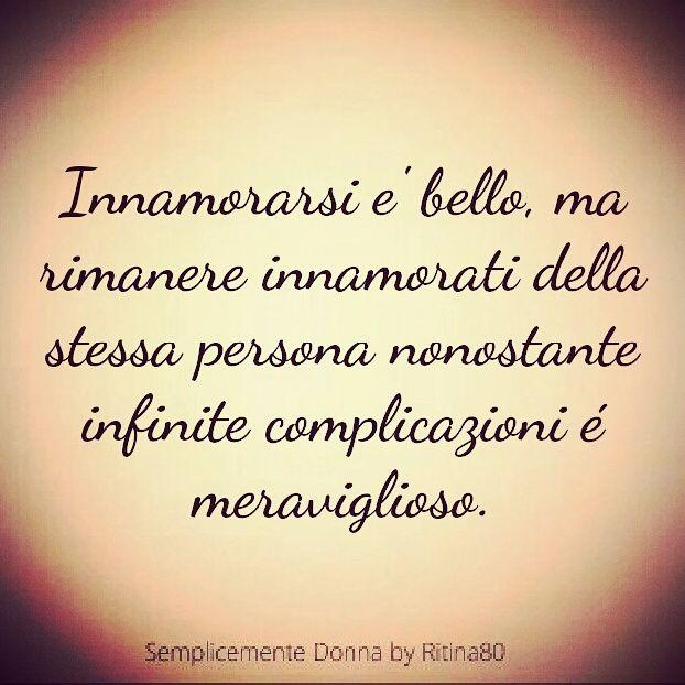 Innamorarsi e' bello, ma rimanere innamorati della stessa persona nonostante infinite complicazioni é meraviglioso_.jpg