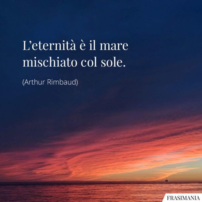 frasi-eternita-mare-sole-rimbaud-700x700.jpg