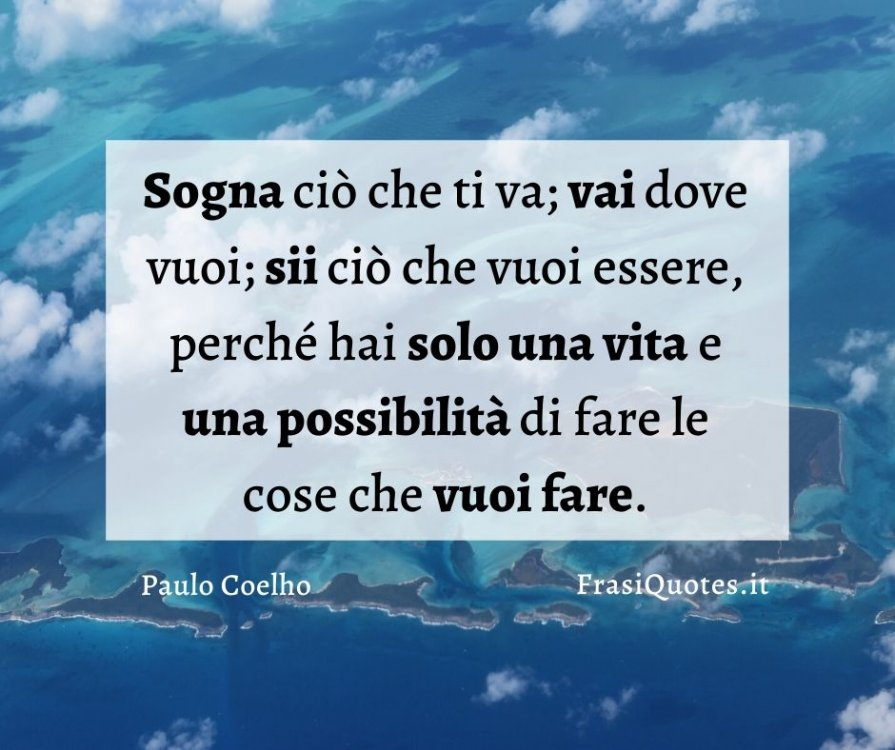 Frasi-sulla-vita-Coelho.thumb.jpg.7e1f68f2448af7a51e7f0b57b31a5c7e.jpg