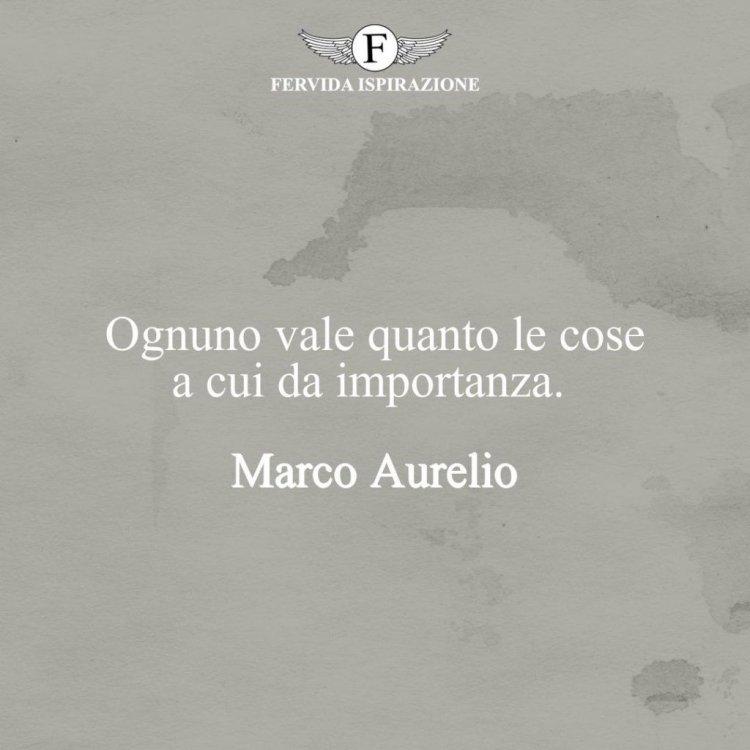 46-Marco-Aurelio-Ognuno-vale-quanto-le-cose-a-cui-da-importanza.-M-1024x1024.jpg